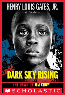 Dark Sky Rising: Reconstruction and the Dawn of Jim Crow (Scholastic Focus)