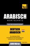 Wortschatz Deutsch Gyptisch-Arabisch Fr Das Selbststudium - 5000 Wrter