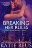 Katie Reus - Breaking Her Rules artwork