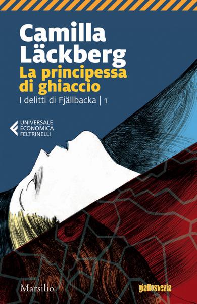 La principessa di ghiaccio by Camilla Läckberg