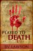 BV Lawson - Played to Death: A Scott Drayco Mystery artwork