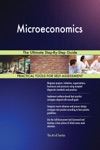 Microeconomics The Ultimate Step-By-Step Guide