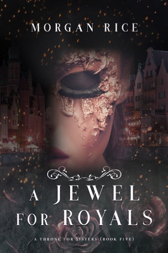 Morgan Rice - A Jewel for Royals  (A Throne for Sisters—Book Five)