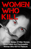 Brody Clayton - Women Who Kill: True Crime Stories of Killer Women, Serial Killers and Psychopathic Women Who Kill for Pleasure artwork