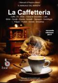 Il Manuale del barista - la caffetteria 2017