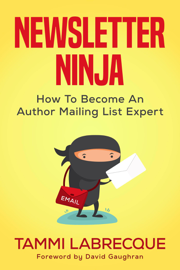Newsletter Ninja: How to Become an Author Mailing List Expert book
