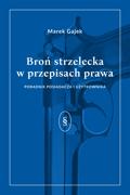 Broń strzelecka w przepisach prawa.