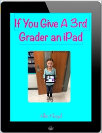 If You Give A 3rd Grader An iPad - Allie Floyd