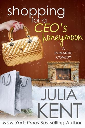 Julia Kent - Shopping for a CEO's Honeymoon