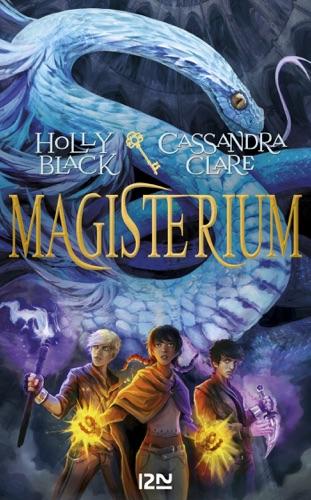 Holly Black & Cassandra Clare - Magisterium - tome 3 : la clé de bronze
