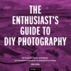 The Enthusiasts Guide To DIY Photography