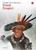 Claude Lévi-Strauss - Tristi tropici artwork