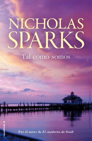 Tal como somos por Nicholas Sparks