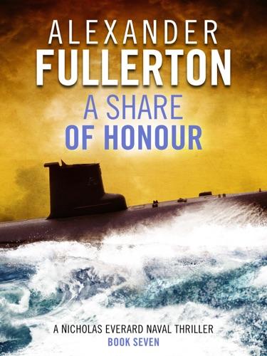 Alexander Fullerton - A Share of Honour