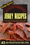 Delicious Homemade Jerky Recipes 43 Jerky Recipes For Easy Meal Times - Beef Jerky Chicken Jerky Turkey Jerky Fish Jerky Venison Jerky And More