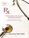 A Prescription For Success In Pharmaceuticals