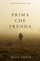 Prima Che Prenda (Un Mistero di Mackenzie White—Libro 4) ebook Download