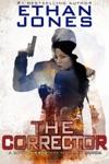 The Corrector A Javin Pierce Spy Thriller