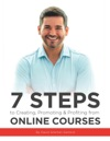 7 Steps To Creating Promoting  Profiting From Online Courses