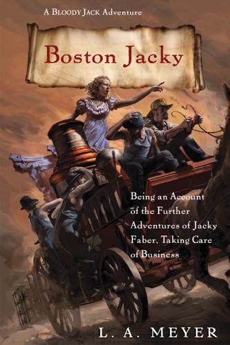 L. A. Meyer - Boston Jacky