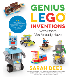 Genius LEGO Inventions with Bricks You Already Have book