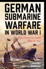 German Submarine Warfare In World War I