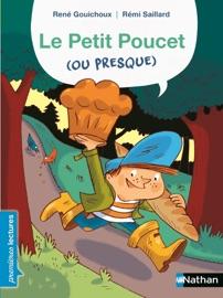 LE PETIT POUCET (OU PRESQUE) - PREMIèRES LECTURES CP NIVEAU 2 - DèS 6 ANS
