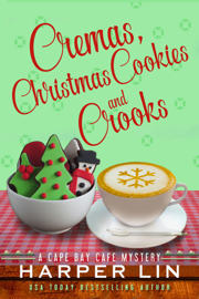 Cremas, Christmas Cookies, and Crooks - Harper Lin book summary