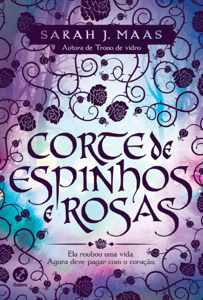 Corte de espinhos e rosas - Corte de espinhos e rosas - vol. 1 Book Cover