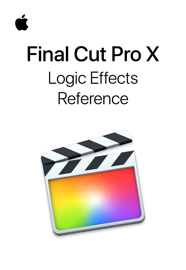 Final Cut Pro X Logic Effects Reference book