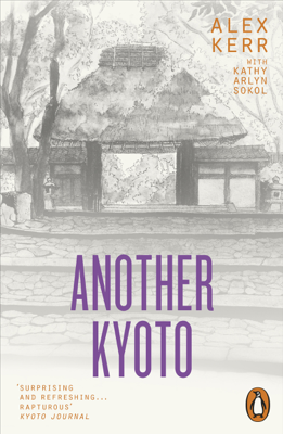 Another Kyoto - Alex Kerr & Kathy Arlyn Sokol book