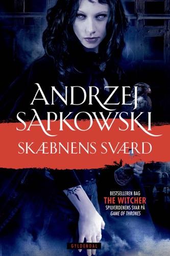 Andrzej Sapkowski - Skæbnens sværd
