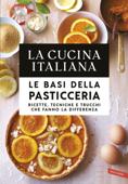 La Cucina Italiana. Le basi della pasticceria Book Cover