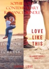 Sophie Love Contemporary Romance Bundle For Now And Forever And Love Like This