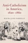 Anti-Catholicism In America 1620-1860