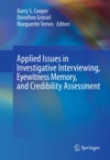 Applied Issues In Investigative Interviewing Eyewitness Memory And Credibility Assessment