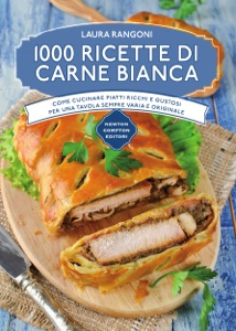 1000 ricette di carne bianca da Laura Rangoni