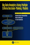Big Data Analytics Using Multiple Criteria Decision-Making Models