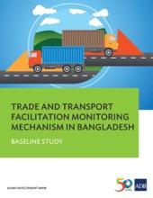 Trade And Transport Facilitation Monitoring Mechanism In Bangladesh