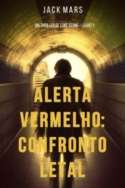 Alerta Vermelho: Confronto Letal (Um Thriller de Luke Stone – Livro #1) PDF Download