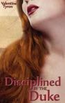 Disciplined By The Duke A Regency Erotica