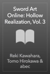 Sword Art Online Hollow Realization Vol 3