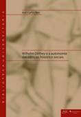 Wilhelm Dilthey e a autonomia das ciências histórico-sociais Book Cover