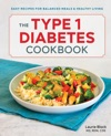 The Type 1 Diabetes Cookbook Easy Recipes For Balanced Meals And Healthy Living