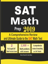 SAT Math Prep 2019: A Comprehensive Review and Ultimate Guide to the SAT Math Test