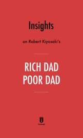 Insights on Robert Kiyosaki's Rich Dad Poor Dad by Instaread book