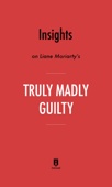 Insights on Liane Moriarty's Truly Madly Guilty by Instaread