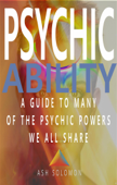 Psychic Ability A Guide To Many Of The Psychic Powers We All Share