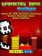 Geometry Dash Sub Zero, Online, PC, APK, Download, Unblocked, Scratch, Download, Game Guide Unofficial