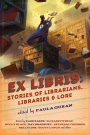 Ex Libris: Stories of Librarians, Libraries, and Lore PDF Download